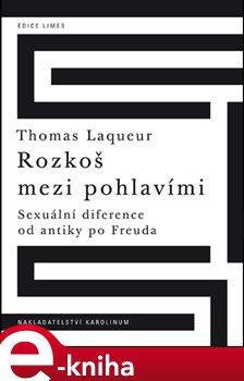 Obálka titulu Rozkoš mezi pohlavími Sexuální diference od antiky po Freuda