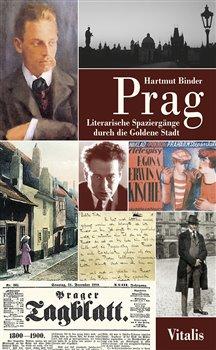 Hartmut Binder – Prag, Literarische Spaziergänge durch die Goldene Stadt