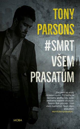 # Smrt všem prasatům - Tony Parsons | Booksquad.ink