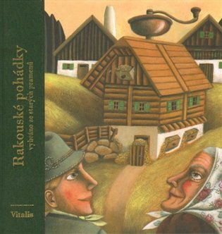 Rakouské pohádky:Vybráno ze starých pramenů - Harald Salfellner | Booksquad.ink