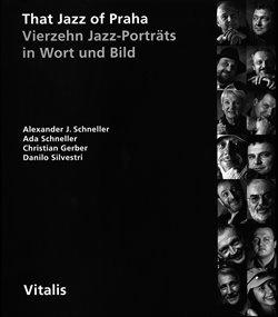Christian Gerber, Ada Schneller, Alexander J. Schneller, Danilo Silvestri – That Jazz of Praha