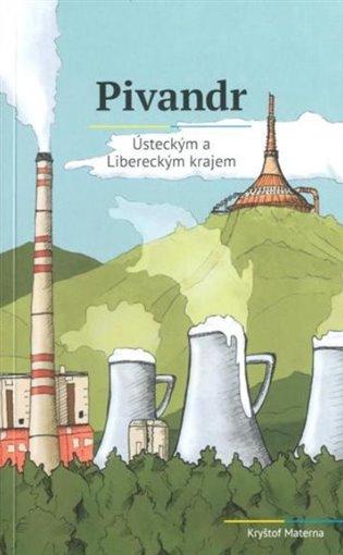 Pivandr Ústeckým a Libereckým krajem - Kryštof Materna | Booksquad.ink