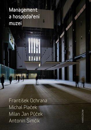 Management a hospodaření muzeí - František Ochrana, | Booksquad.ink