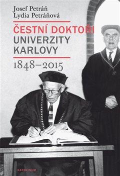 Obálka titulu Čestní doktoři Univerzity Karlovy 1848-2015