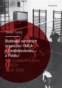 Obálka titulu Budování národních organizací YMCA v Československu a Polsku