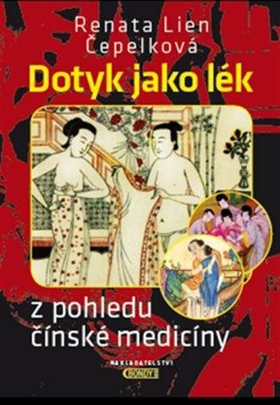 Dotyk jako lék z pohledu čínské medicíny - Renata Lien Čepelková | Booksquad.ink