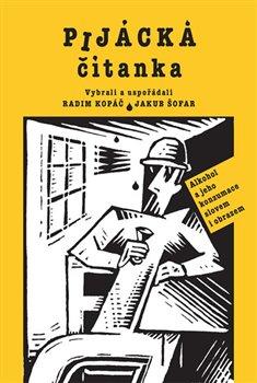 Obálka titulu Pijácká čítanka - Alkohol a jeho konzumace slovem i obrazem