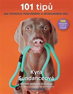 Obálka titulu 101 tipů jak vychovat poslušného a spokojeného psa