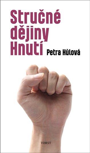 Stručné dějiny Hnutí - Petra Hůlová   Booksquad.ink