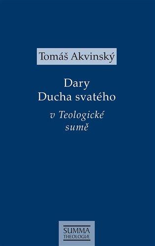 Dary Ducha svatého v Teologické sumě - Tomáš Akvinský   Booksquad.ink