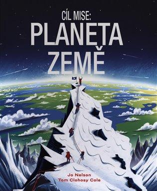 Cíl mise: Planeta Země - Jon Nelson   Booksquad.ink