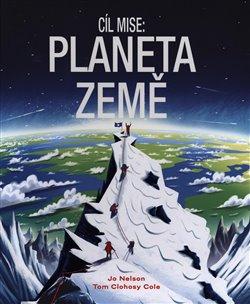 Obálka titulu Cíl mise: Planeta Země