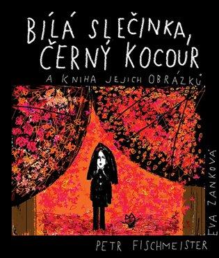 Bílá slečinka, černý kocour:a kniha jejich obrázků - Petr Fischmeister | Booksquad.ink