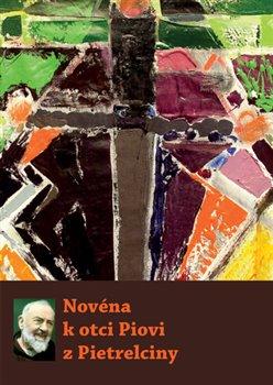 Obálka titulu Novéna k otci Piovi z Pietrelciny