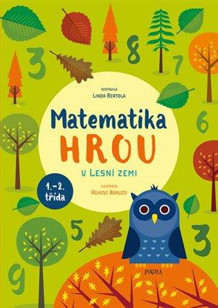 V Lesní zemi:Matematika hrou 1.- 2. třída - Linda Bertola | Booksquad.ink