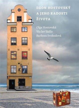 Egon Hostovský a jeho radosti života - Olga Hostovská, | Booksquad.ink