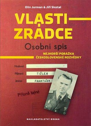 Vlastizrádce - Osobní spis:Nejhorší porážka Československé rozvědky - Olin Jurman,   Booksquad.ink