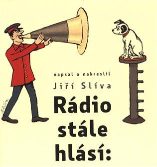 Rádio stále hlásí - Jiří Slíva | Booksquad.ink