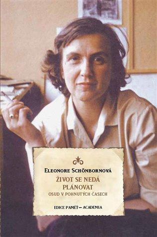 Život se nedá plánovat:Osud v pohnutých časech - Eleonore Schönbornová   Booksquad.ink