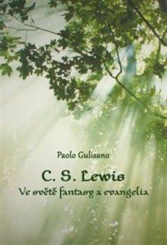 Obálka titulu C. S. Lewis. Ve světě fantasy a evangelia