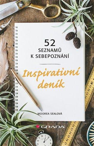 Inspirativní deník:52 seznamů k sebepoznání - Moorea Sealová | Booksquad.ink