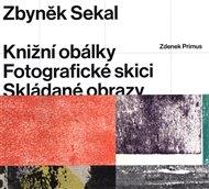 Zbyněk Sekal: Knižní obálky - Fotografické skici - Skládané obrazy