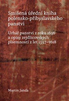 Obálka titulu Smíšená úřední kniha polensko-přibyslavského panství