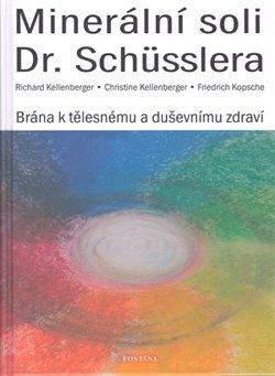 Obálka titulu Minerální soli Dr. Schüsslera - Brána k tělesnému a duševnímu zdraví