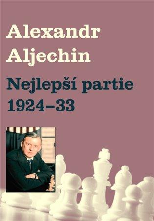 Nejlepší partie 1924-1933 - Alexandr Alechin | Booksquad.ink