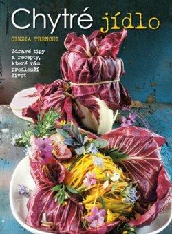 Chytré jídlo - Cinzia Trenchiová