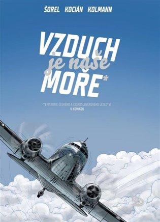 Vzduch je naše moře - Historie českého a československého letectví v komiksu
