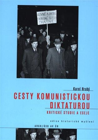 Cesty komunistickou diktaturou - Kritické studie a eseje