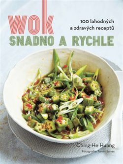 Wok. Snadno a rychle - Ching-He Huang