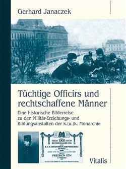 Tüchtige Officirs und rechtschaffene Männer - Gerhard Janaczek