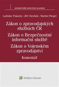 Zákon o zpravodajských službách České republiky. Zákon o Bezpečnostní informační službě. Zákon o Vojenském zpravodajství