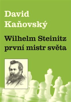 Obálka titulu Wilhelm Steinitz - první mistr světa