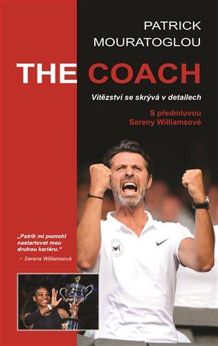 The Coach: Vítězství se skrývá v detailech - Patrick Mouratoglou | Booksquad.ink