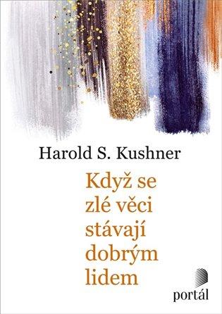 Když se zlé věci stávají dobrým lidem - Harold S. Kushner | Booksquad.ink
