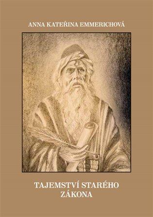 Tajemství Starého zákona - Anna Kateřina Emmerichová   Booksquad.ink