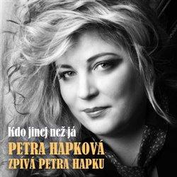 Hapková zpívá Hapku - Kdo jinej než já