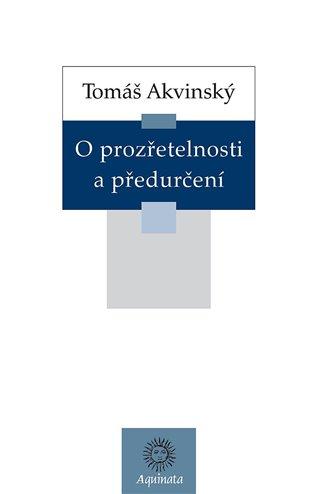 O prozřetelnosti a předurčení - Tomáš Akvinský | Booksquad.ink