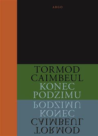 Konec podzimu - Tormod Caimbeul | Booksquad.ink