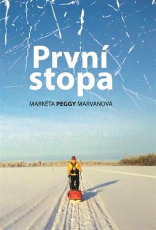 První stopa - Markéta Peggy Marvanová | Booksquad.ink