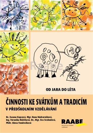 Činnosti ke svátkům a tradicím v předškolním vzdělávání - Od jara do léta - Zuzana Kupcová, | Booksquad.ink