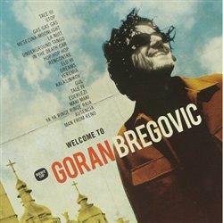 Obálka titulu Welcome To Goran Bregovic