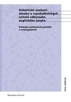 Obálka titulu Didaktické znalosti obsahu vysokoškolských učitelů odborného anglického jazyka