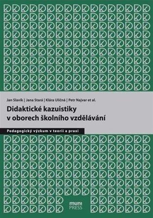 Didaktické kazuistiky v oborech školního vzdělávání - Petr Najvar,   Booksquad.ink