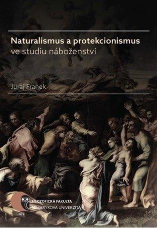 Naturalismus a protekcionismus ve studiu náboženství - Juraj Franek | Booksquad.ink