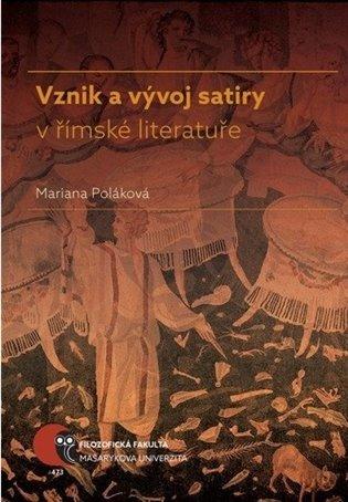 Vznik a vývoj satiry v římské literatuře - Mariana Poláková | Booksquad.ink