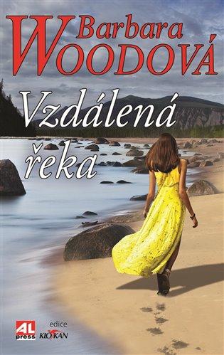 Vzdálená řeka - Barbara Woodová | Booksquad.ink